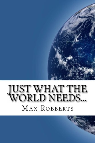Just What The World Needs.: .Another Self-Help Book