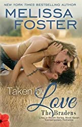 [(Taken by Love (Love in Bloom : The Bradens, Book 7))] [By (author) Melissa Foster] published on (May, 2014)