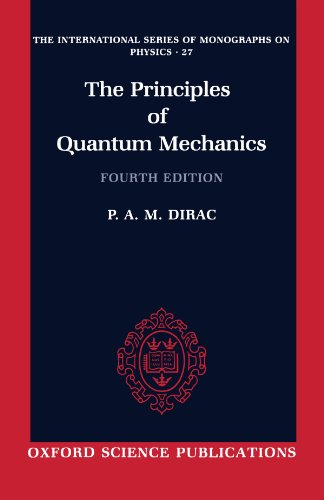 The Principles of Quantum Mechanics (International Series of Monographs on Physics)