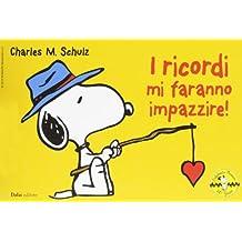 Schulz, C: I ricordi mi faranno impazzire! Celebrate Peanuts