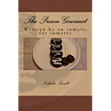 The Prison Gourmet: Written by an inmate,  for inmates?.
