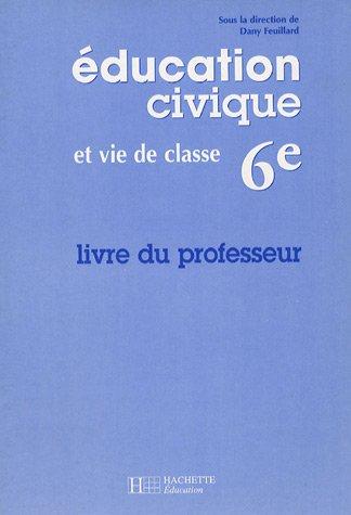 Education civique, 6e : livre du professeur par Dany Feuillard