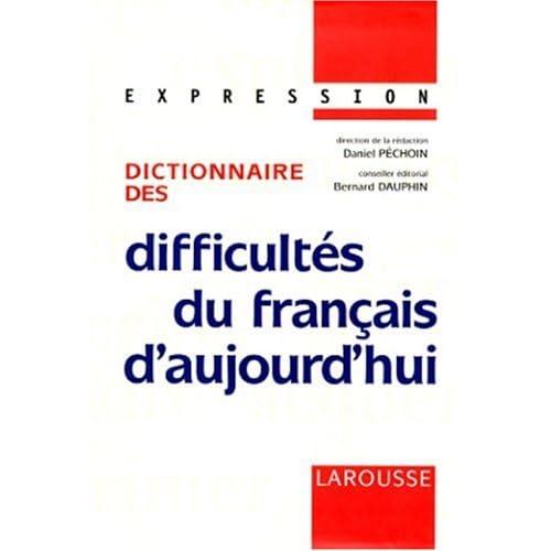 Dictionnaire des difficultés du français d'aujourd'hui