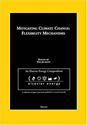 Mitigating Climate Change: Flexibility Mechanisms: Flexibility Mechanisms : A Collection of Papers from the Journal Energy Policy, 1999-2001 (An Elsevier Energy Compendium) by T. Jackson (2001-12-18)