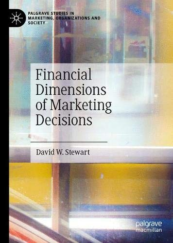 Financial Dimensions of Marketing Decisions (Palgrave Studies in Marketing, Organizations and Society)