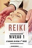 Reiki Niveau 1: le manuel du Reiki 1er degré...