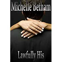 Lawfully His (The Dirty Business Series Book 1)