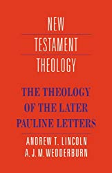 Theology of Later Pauline Letters (New Testament Theology)