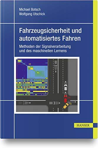 Fahrzeugsicherheit und automatisiertes Fahren: Methoden der Signalverarbeitung und des maschinellen Lernens