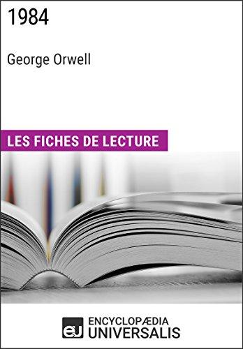 1984 de George Orwell: Les Fiches de lecture d'Universalis par Encyclopaedia Universalis