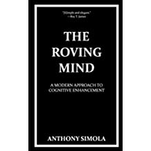 The Roving Mind: A Modern Approach to Cognitive Enhancement (English Edition)