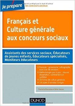 Français et Culture générale aux concours sociaux de Charlotte Rousseau,Céline Vassas ( 21 janvier 2015 )