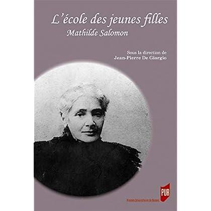 L'école des jeunes filles: Mathilde Salomon