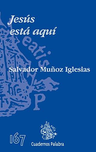 Jesús está aquí (Cuadernos Palabra) por Salvador Muñoz Iglesias