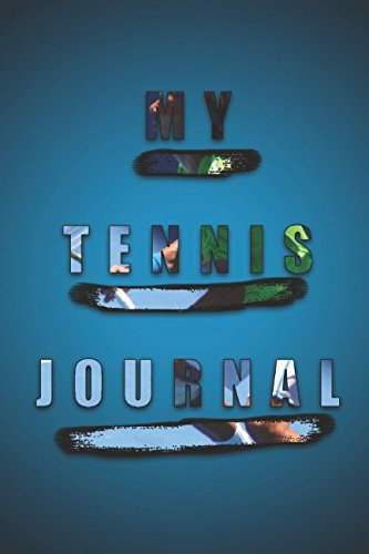My Tennis Journal: The Ultimate Kaizen Tennis Journal - Finally a Tennis Journal Designed to Ensure Your Continuous Progress (Journals) por Alicia Shaw