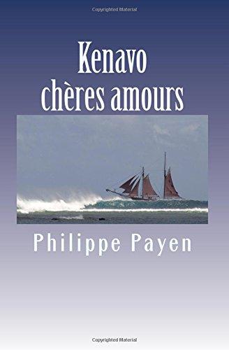 Kenavo cheres amours: Volume 3 (Trilogie des adieux et des retours)