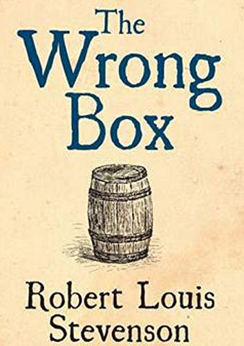 The Wrong Box Ebook Robert Louis Stevenson Lloyd Osbourne Amazon