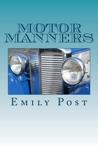 Motor Manners: the bluebook of traffic etiquette by Emily Post (2013-08-18)