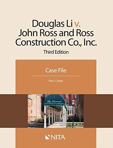 Douglas Li V. John Ross and Ross Construction Co., Inc.: Case File (Nita) (Les Paul Douglas Case)