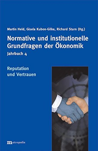 Jahrbuch Normative und institutionelle Grundfragen der Ökonomik / Reputation und Vertrauen (2005-03-01)