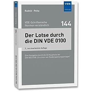 Der Lotse durch die DIN VDE 0100: Eine Navigation durch die 24 Hauptteile der DIN VDE 0100