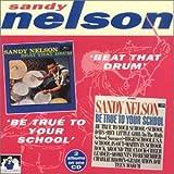 Songtexte von Sandy Nelson - Beat That Drum / Be True to Your School