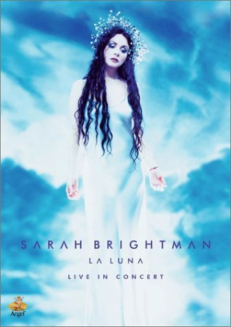 Sarah Brightman - La Luna (Live in Concert) by Sarah Brightman
