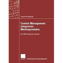Content Management integrierter Medienprodukte: Ein Xml-Basierter Ansatz (Wirtschaftsinformatik) (German Edition)