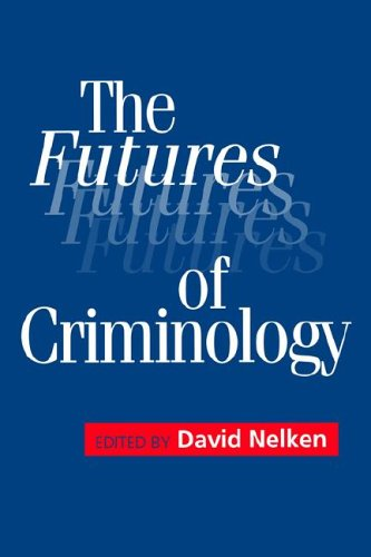 The Futures of Criminology