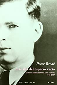 Más allá del espacio vacío: Escritos sobre teatro, cine y ópera par Peter Brook
