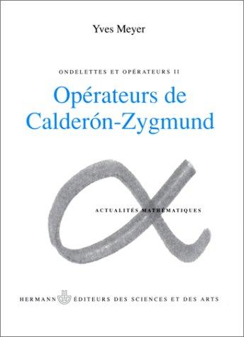 Ondelettes et opérateurs, tome 2 : Opérateurs de Calderon-Zygmund