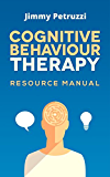 CBT Learning Resource Manual: Cognitive Behavioural Therapy Learning Resource Manual and Workbook