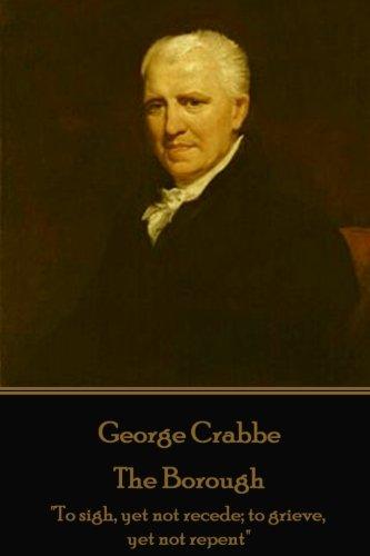 George Crabbe - The Borough: