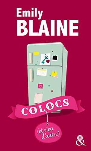 Colocs (et rien d'autre): Enfin en poche ! Dcouvrez aussi le nouveau roman d'Emily Blaine, Si tu me le demandais