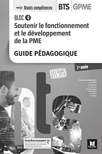 BLOC 4 - Soutenir le fonctionnement et le développement de la PME - BTS 1 GPME - Éd 2018 - GP par Jean-Charles Diry