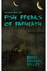 [ CHUGGIE AND THE FISH FREAKS OF FARHEATH ] By Kelley, Brent Michael (Author ) { Paperback } Feb-2014 Paperback
