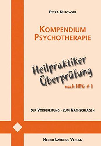 Kompendium Psychotherapie: Heilpraktikerüberprüfung nach HPG §1