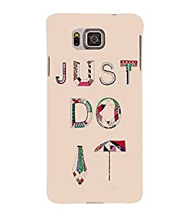 Just Do It 3D Hard Polycarbonate Designer Back Case Cover for Samsung Galaxy Alpha :: Samsung Galaxy Alpha S801 :: Samsung Galaxy Alpha G850F G850T G850M G850FQ G850Y G850A G850W G8508S :: Samsung Galaxy Alfa