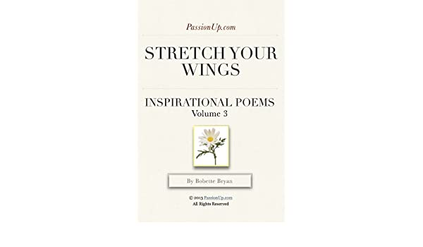 Stretch your wings passionup love poems vol 3 passionup stretch your wings passionup love poems vol 3 passionup inspirational poems ebook bobette bryan amazon kindle store m4hsunfo