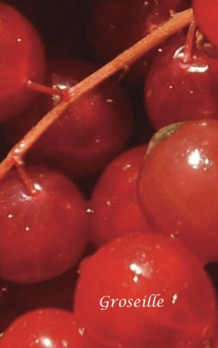 Groseille: Volume 9 (Arômes & Saveurs)