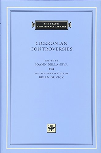 Ciceronian Controversies (The I Tatti Renaissance Library)