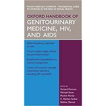 Oxford Handbook of Genitourinary Medicine, HIV and AIDS (Oxford Handbooks Series)