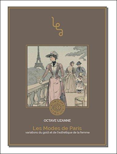 Les modes de Paris : Variations du goût et de l'esthétique de la femme