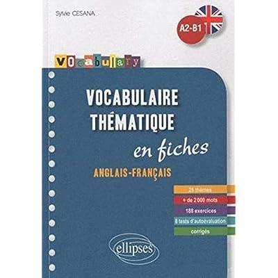 Vocabulary Vocabulaire Anglais Fiches Thematiques avec Exercices Corriges A2-B1