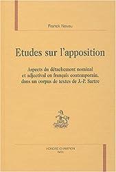 Etudes sur l'apposition : Aspects du détachement nominal et adjectival en français contemporain, dans un corpus de textes de Jean-Paul Sartre