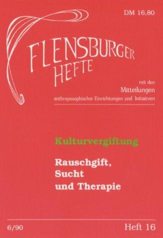 Kulturvergiftung: Rauschgift, Sucht und Therapie (Flensburger Hefte - Buchreihe)