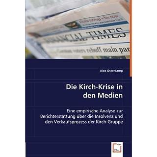 Die Kirch-Krise in den Medien: Eine empirische Analyse zur Berichterstattung über die Insolvenz und den Verkaufsprozess der Kirch-Gruppe