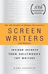 The 101 Habits of Highly Successful Screenwriters: Insider Secrets from Hollywood's Top Writers by Karl Iglesias (2011-10-15)
