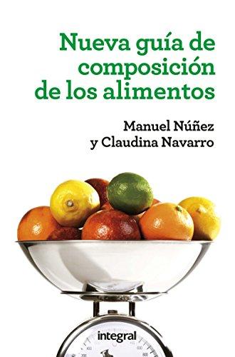 Nueva guía de composición de los alimentos (ALIMENTACION) por Claudina Navarro