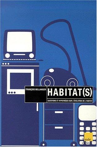 Habitat(s). Questions et hypothèses sur l'évolution de l'habitat